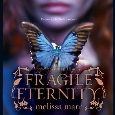 Fragile Eternity Audiobook, by Melissa Marr