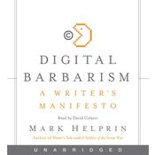 Digital Barbarism: A Writer's Manifesto, by Mark Helprin
