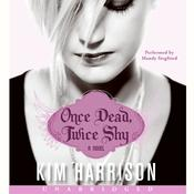 Once Dead, Twice Shy Audiobook, by Kim Harrison
