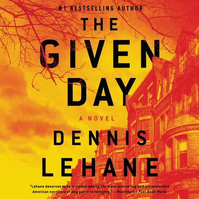 The Given Day Audiobook, by Dennis Lehane