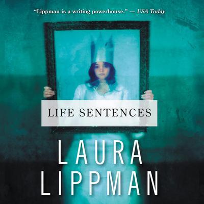 Life Sentences Audiobook, by Laura Lippman