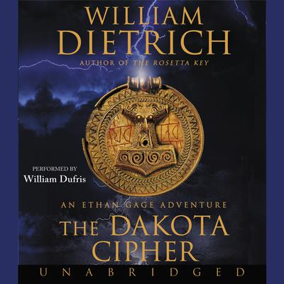 The Dakota Cipher: An Ethan Gage Adventure Audiobook, by William Dietrich
