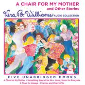 A Chair for My Mother and Other Stories: A Vera B. Williams Audio Collection Audiobook, by Vera B. Williams