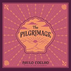 The Pilgrimage: A Contemporary Quest for Ancient Wisdom Audiobook, by Paulo Coelho