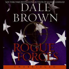 Rogue Forces Audiobook, by Dale Brown