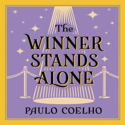The Winner Stands Alone Audiobook, by Paulo Coelho