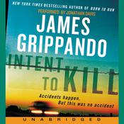 Intent to Kill: A Novel of Suspense Audiobook, by James Grippando