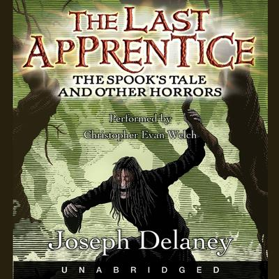 The Last Apprentice: The Spooks Tale Audiobook, by Joseph Delaney