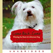 Come Back, Como: Winning the Heart of a Reluctant Dog, by Steven Winn