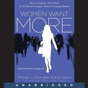 Women Want More: How to Capture Your Share of the World's Largest, Fastest-Growing Market Audiobook, by John Butman
