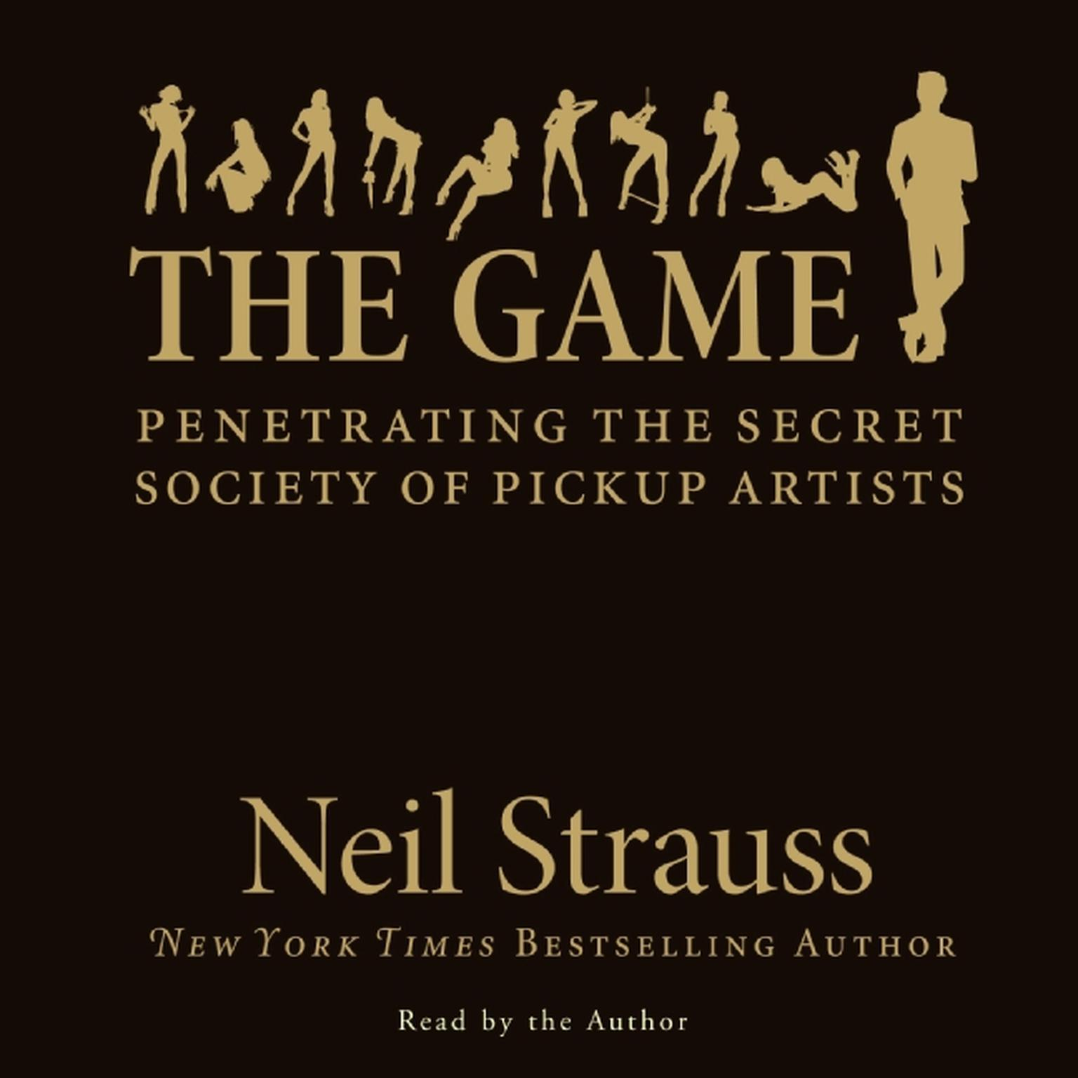 Printable The Game: Penetrating the Secret Society of Pickup Artists Audiobook Cover Art