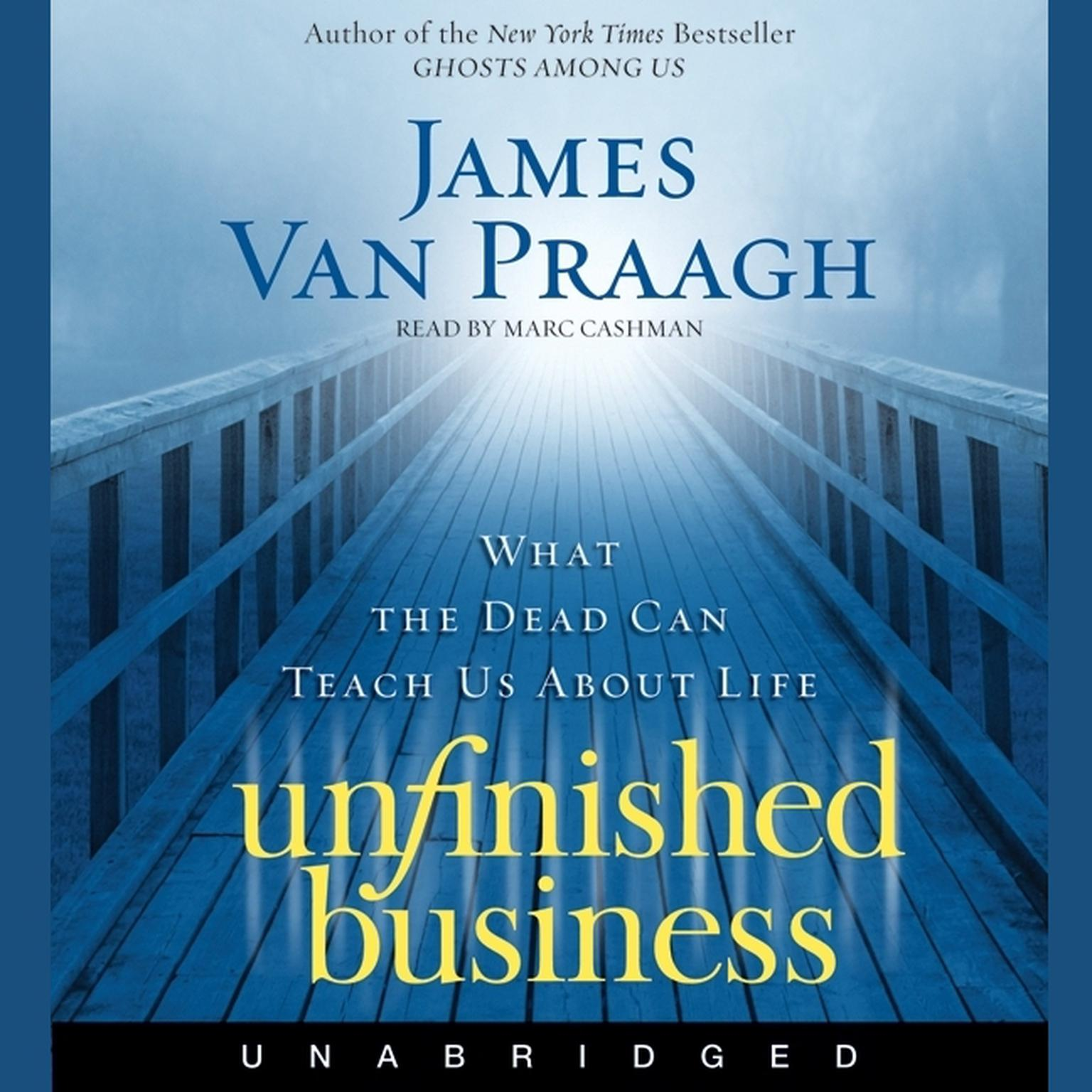 Printable Unfinished Business: What the Dead Can Teach Us about Life Audiobook Cover Art
