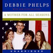 A Mother for All Seasons: A Memoir Audiobook, by Debbie Phelps