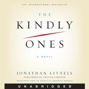 The Kindly Ones: A Novel, by Jonathan Littell