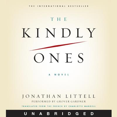 The Kindly Ones: A Novel Audiobook, by Jonathan Littell