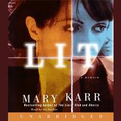Lit: A Memoir, by Mary Karr