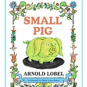 Small Pig Audiobook, by Arnold Lobel