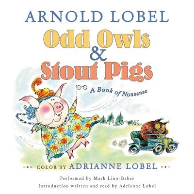 Odd Owls & Stout Pigs: A Book of Nonsense Audiobook, by Arnold Lobel
