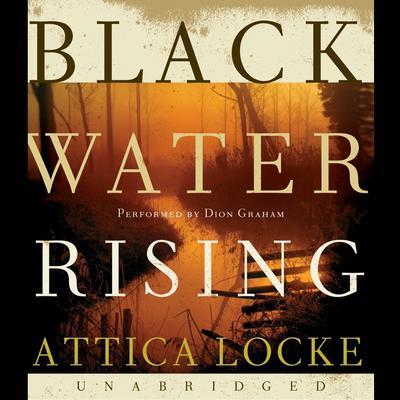 Black Water Rising Audiobook, by Attica Locke