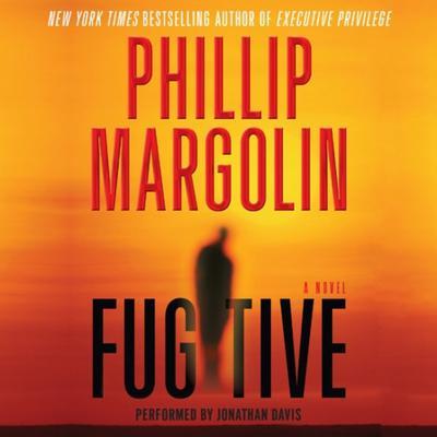 Fugitive Audiobook, by Phillip Margolin