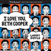 I Love You, Beth Cooper Audiobook, by Larry Doyle