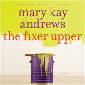 The Fixer Upper: A Novel Audiobook, by Mary Kay Andrews