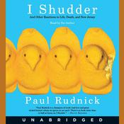 I Shudder: And Other Reactions to Life, Death, and New Jersey Audiobook, by Paul Rudnick