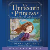 The Thirteenth Princess Audiobook, by Diane Zahler