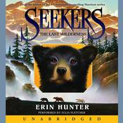 Seekers #4: The Last Wilderness Audiobook, by Erin Hunter