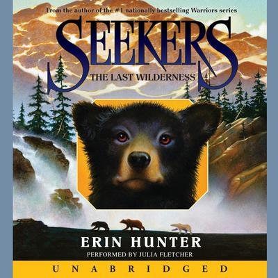Seekers #4: The Last Wilderness Audiobook, by Erin Hunter