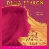 The Girl with the Mermaid Hair Audiobook, by Delia Ephron