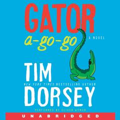 Gator A-Go-Go: A Novel Audiobook, by Tim Dorsey