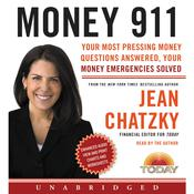 Money 911: Your Most Pressing Money Questions Answered, Your Money Emergencies Solved, by Jean Chatzky