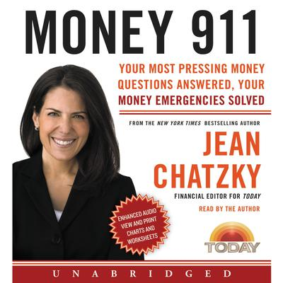Money 911: Your Most Pressing Money Questions Answered, Your Money Emergencies Solved Audiobook, by Jean Chatzky