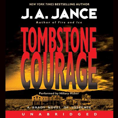 Tombstone Courage Audiobook, by J. A. Jance