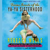 Divine Secrets of the Ya-Ya Sisterhood Audiobook, by Rebecca Wells