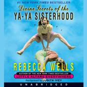 Divine Secrets of the Ya-Ya Sisterhood, by Rebecca Wells