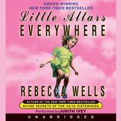 Little Altars Everywhere Audiobook, by Rebecca Wells