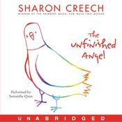 The Unfinished Angel, by Sharon Creech
