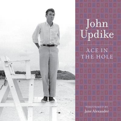 Ace in the Hole: A Selection from the John Updike Audio Collection Audiobook, by John Updike