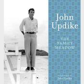 The Family Meadow: A Selection from the John Updike Audio Collection, by John Updike