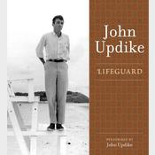 Lifeguard: A Selection from the John Updike Audio Collection, by John Updike