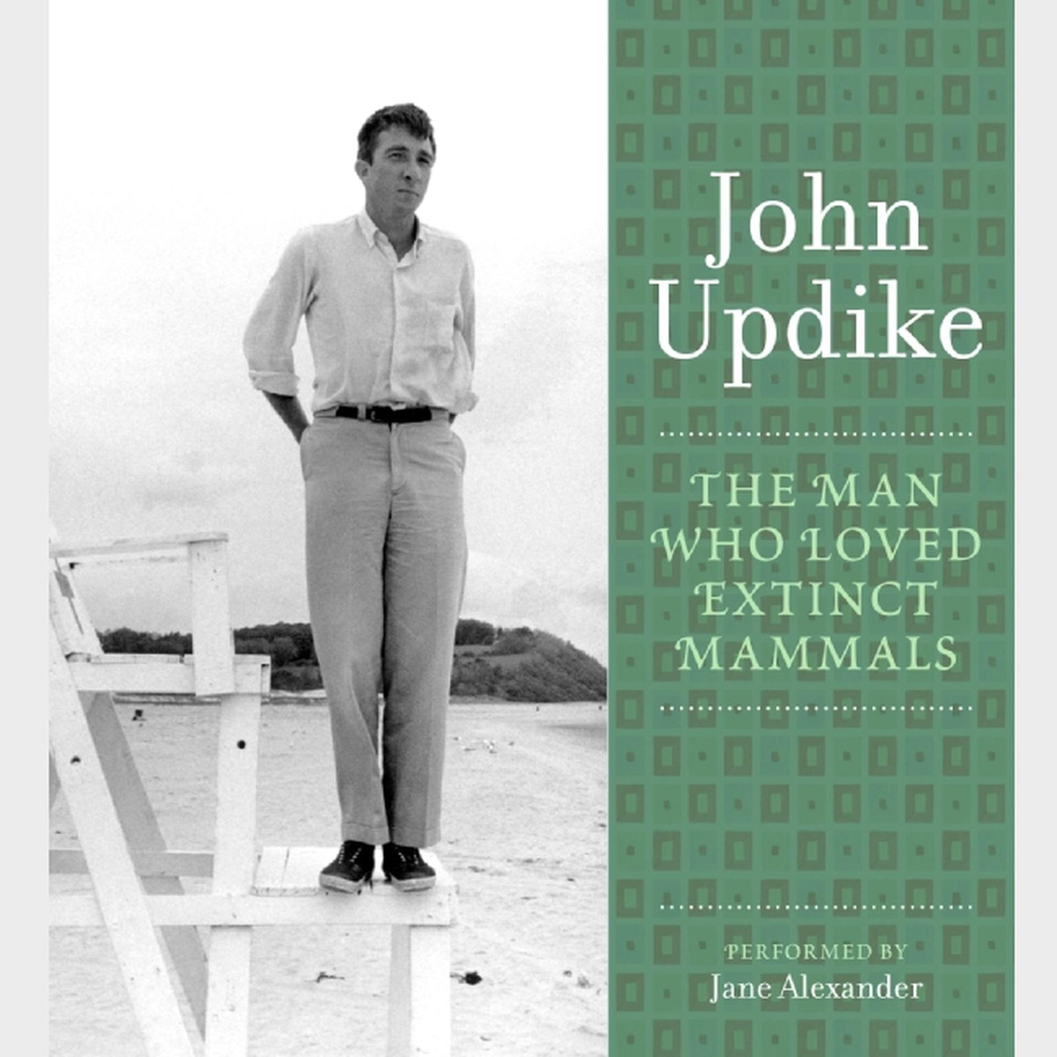 Printable The Man Who Loved Extinct Mammals: A Selection from the John Updike Audio Collection Audiobook Cover Art