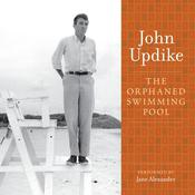 The Orphaned Swimming Pool: A Selection from the John Updike Audio Collection, by John Updike