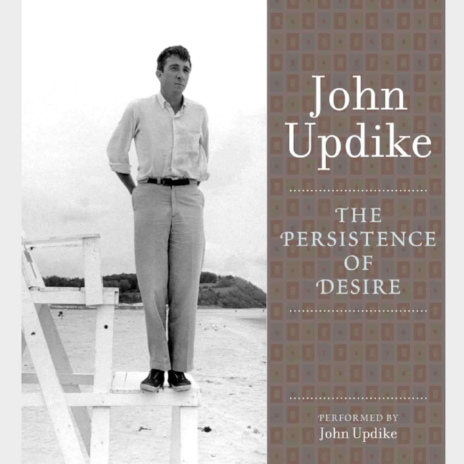 Printable The Persistence of Desire: A Selection from the John Updike Audio Collection Audiobook Cover Art