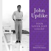 Your Lover Just Called: A Selection from the John Updike Audio Collection Audiobook, by John Updike