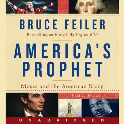 Americas Prophet: Moses and the American Story Audiobook, by Bruce Feiler