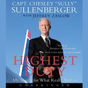 Highest Duty: My Search for What Really Matters, by Chesley B. Sullenberger, Captain Chesley B. Sullenberger, Jeffrey Zaslow
