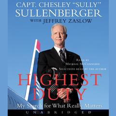 Highest Duty: My Search for What Really Matters Audiobook, by Chesley B. Sullenberger, Captain Chesley B. Sullenberger, Jeffrey Zaslow