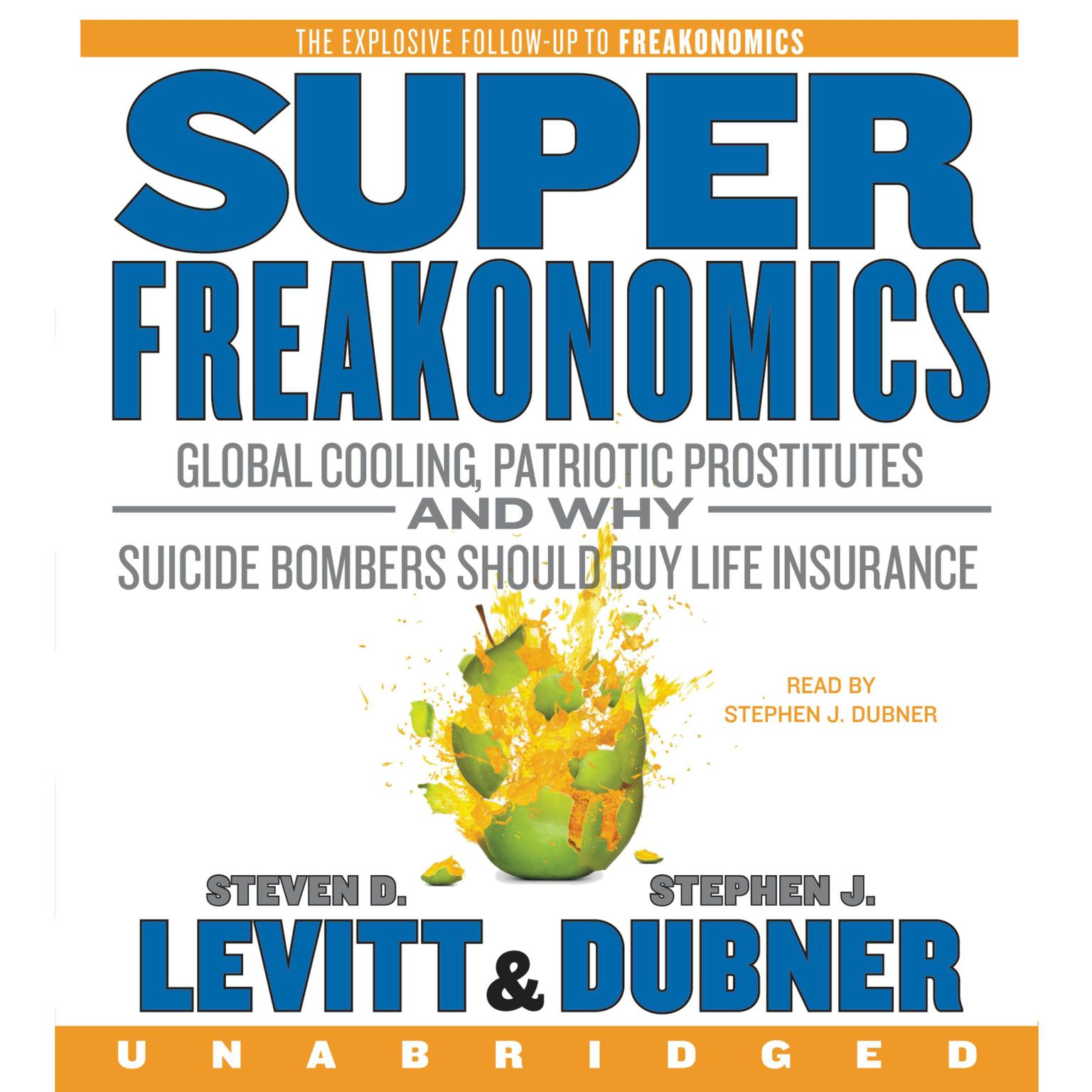 Printable SuperFreakonomics: Global Cooling, Patriotic Prostitutes, and Why Suicide Bombers Should Buy Life Insurance Audiobook Cover Art